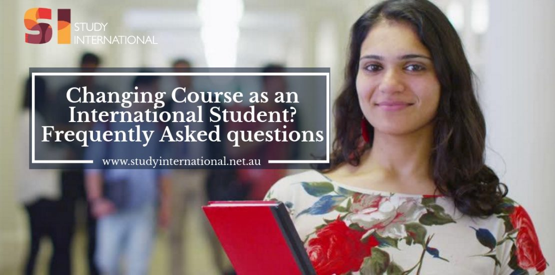 Changing Course as An International Student Frequently Asked Questions