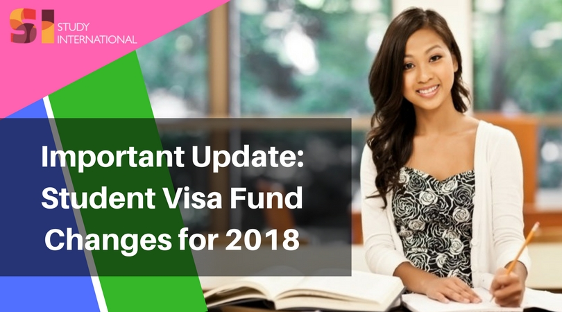 Important Update Student Visa Fund Changes for 2018